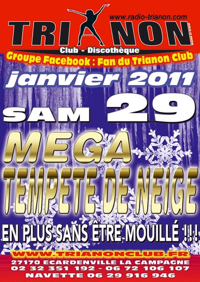 Samedi 29 Janvier Soirée MEGA Tempête de Neige, sans être mouillé au TRIANON Club !!!
