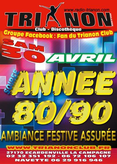 Sam 30 avril Soirée Année 80/90 Ambiance de Folie Garantie avec Dj Fab V au TRIANON Club