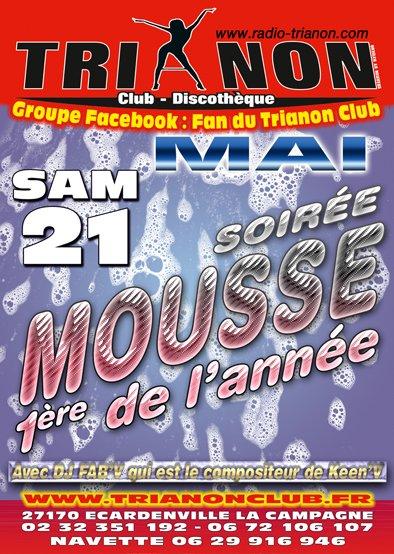 Samedi 21 Mai 1er soirée MOUSSE de L'Année au TRIANON Club Maillot de Bain conseillé lol