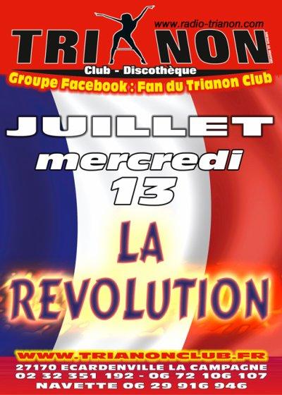 Mercredi 13 Juillet 2011 vient fêter la révolution au TRIANON Club