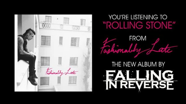Fashionably Late / Falling In Reverse -  Rolling Stone (2013)