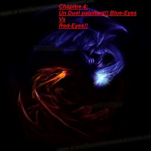 Chapitre 4: Un Duel palpitant!! Blue-Eyes Vs Red-Eyes!!