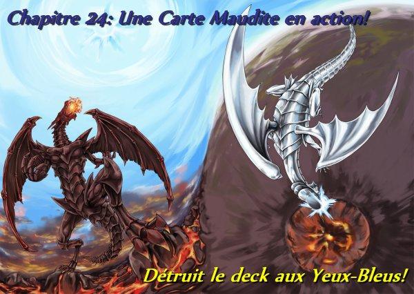 Chapitre 24: Une Carte Maudite en action! Détruit le deck aux Yeux-Bleus!
