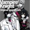 Vampire Knight - futatsu no kodou to akai tsuki - Opening I