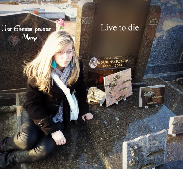 live to die