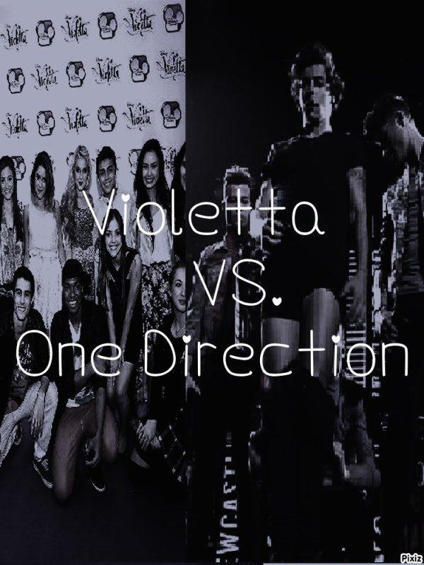 Violetta♥♥♥♥♥♥♥♥♥♥♥♥♥♥♥♥♥♥♥♥    VS. One direction