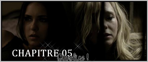 "CHAPITRE 05  ""Caroline !"""
