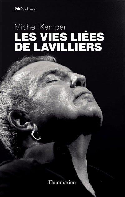 """""""Les vies liées de Lavilliers"""" de Michel Kemper. Doit-on lire ce livre ?"""