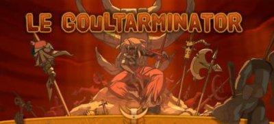 Goultarminator/News !