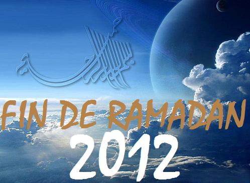 Vive la fin du Ramadan, bonne fête à tous les MUSULMANS ...