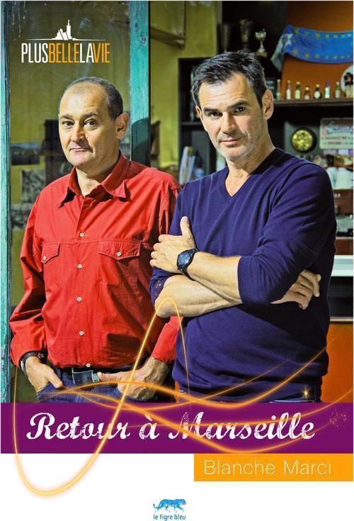 Le nouveau livre de Blanche, « Retour à Marseille »
