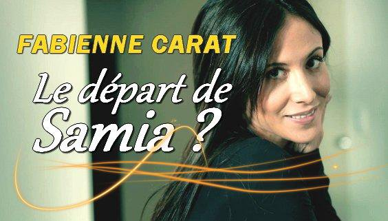 Fabienne Carat (Samia) va-t-elle quitter PBLV ? Elle s'explique