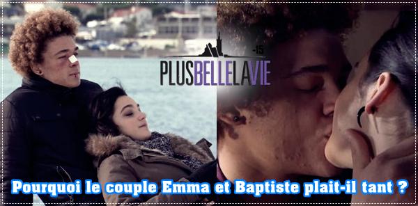 Pourquoi le couple Emma et Baptiste plait-il tant dans plus belle la vie ?