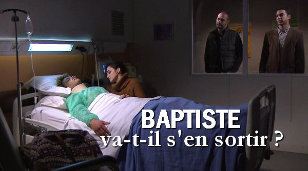 Baptiste va-t-il s'en sortir ? Réponse !