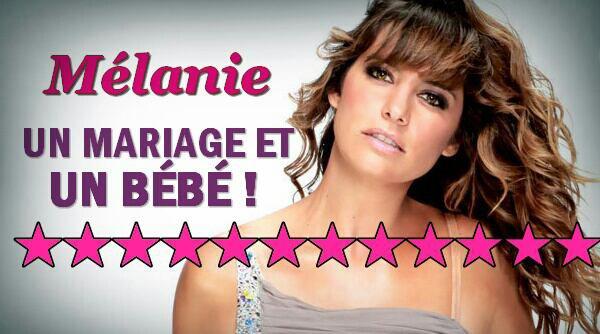 Mélanie : Le mariage + le bébé !
