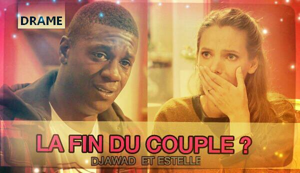Estelle - Djawad : La fin du couple ?