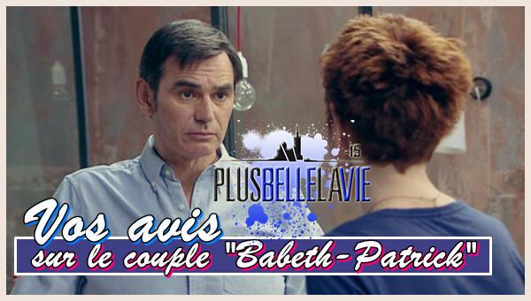 """Vos avis sur le couple """"Babeth & Patrick"""""""