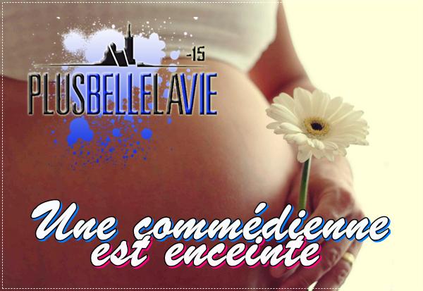 Une comédienne de PBLV est enceinte
