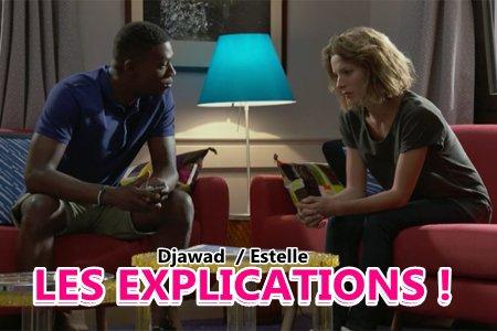 Estelle et Djawad, LES EXPLICATIONS !!