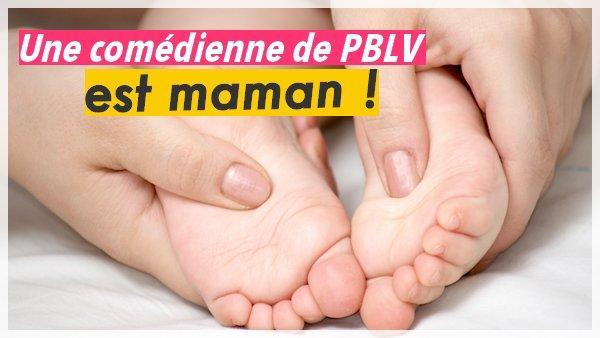 SCOOP ! Une comédienne de PBLV est MAMAN !!!