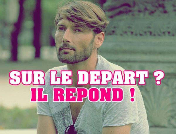 LAURENT KERUSORE : SUR LE DEPART ? IL REPOND !