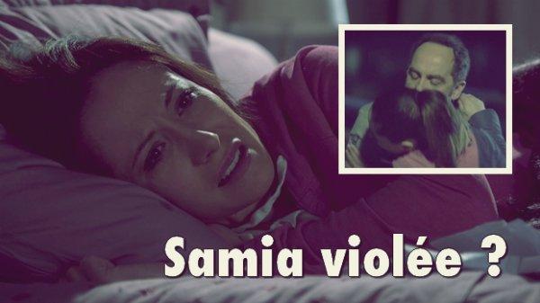 CHOC ! SAMIA VICTIME DE VIOL ? !