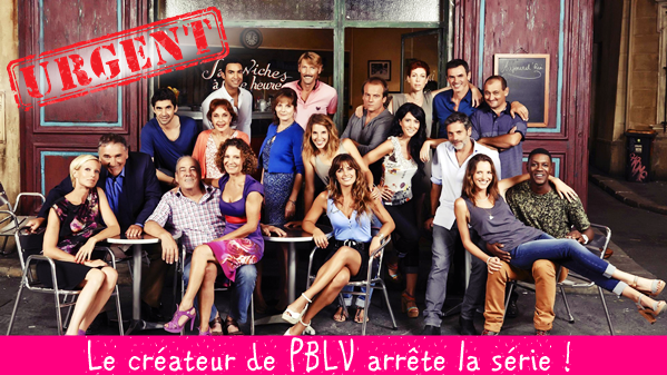 URGENT : Le créateur de PBLV arrête la série !