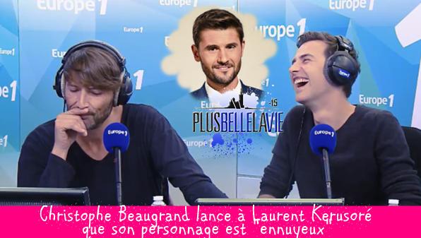 """Christophe Beaugrand lance à Laurent Kerusoré (Thomas) que son personnage est """"ennuyeux"""""""