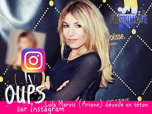 Oups ! Lola Marois (Ariane) dévoile un téton sur Instagram