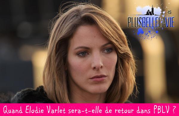 Quand Elodie Varlet (Estelle) sera-t-elle de retour dans PBLV ?