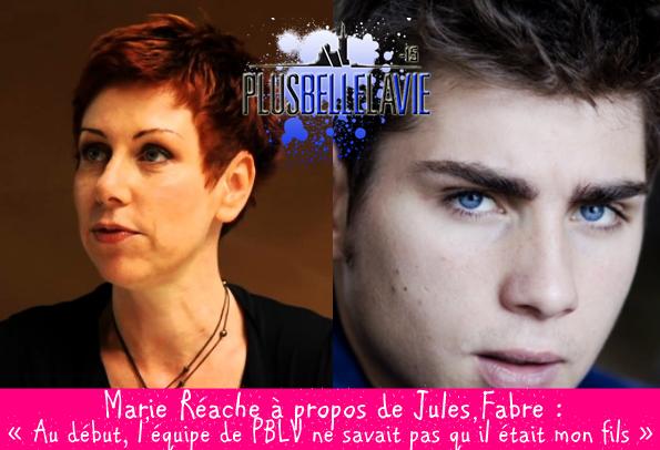 Marie Réache à propos de Jules Fabre : « L'équipe de PBLV ne savait pas qu'il était mon fils »