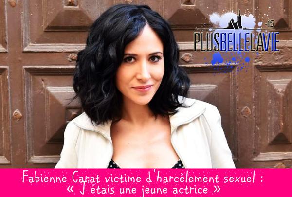 Fabienne Carat (Samia) victime d'harcèlement sexuel : « J'étais une jeune actrice »