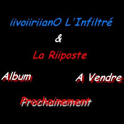 iivoiiriianO L'Infiltré  & La Riiposte