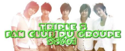 Bienvenue dans le Fan club du groupe SS501, les Triple S !