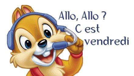 Vive le Vendredi...!!!