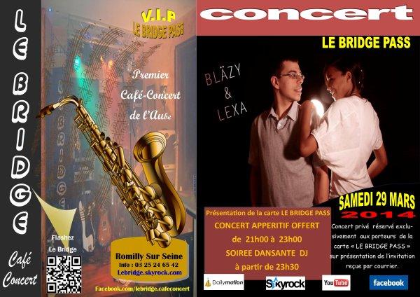 """LE BRIDGE Café Concert présente """"LE BRIDGE PASS"""", samedi 29 mars 2014."""