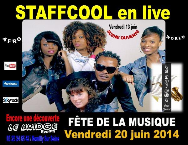 FETE DE LA MUSIQUE 2014 AU BRIDGE Café Concert : STAFFCOOL (afro-world) VENDREDI 20 JUIN 2014