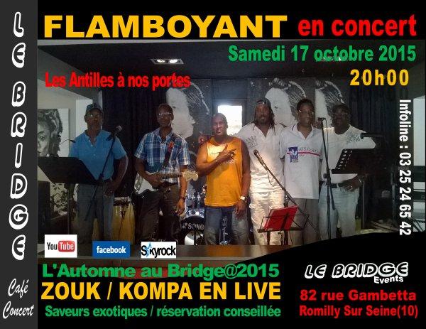 L'AUTOMNE AU BRIDGE@2015 / FLAMBOYANTS en concert / Zouk - Kompa en live - Samedi 17 octobre  2015 à 21h00