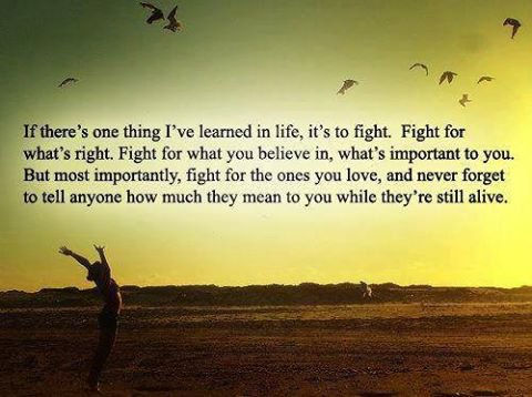 Life is worth fighting for :)