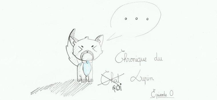 Les Chroniques Du Chat Lupin Episode 0