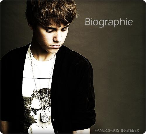 • Biographie de Justin Bieber :
