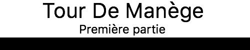 TS N°1 : Tour De Manège - Première Partie