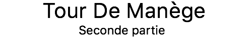 TS N°1 : Tour De Manège - Seconde Partie