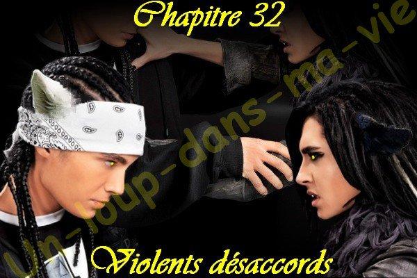 Chapitre 32 : Violents désaccords.