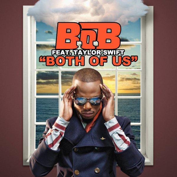 B.o.B Feat Taylor Swift : Both Of Us