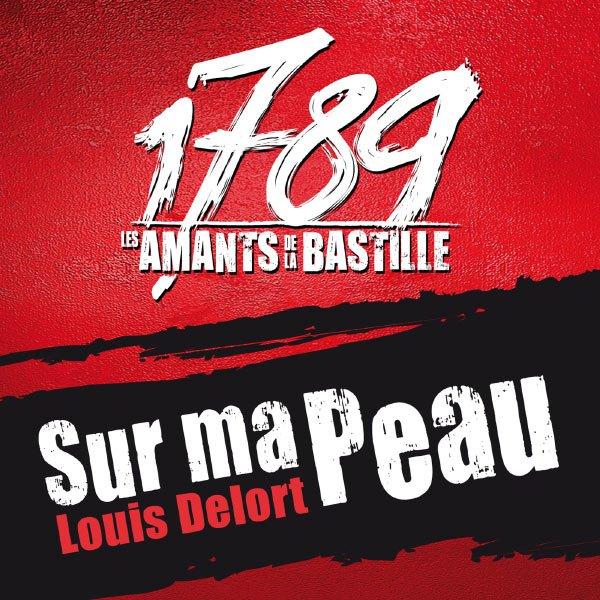 1789, Les Amants De La Bastille, Louis Delort - Sur Ma Peau  # Alexia