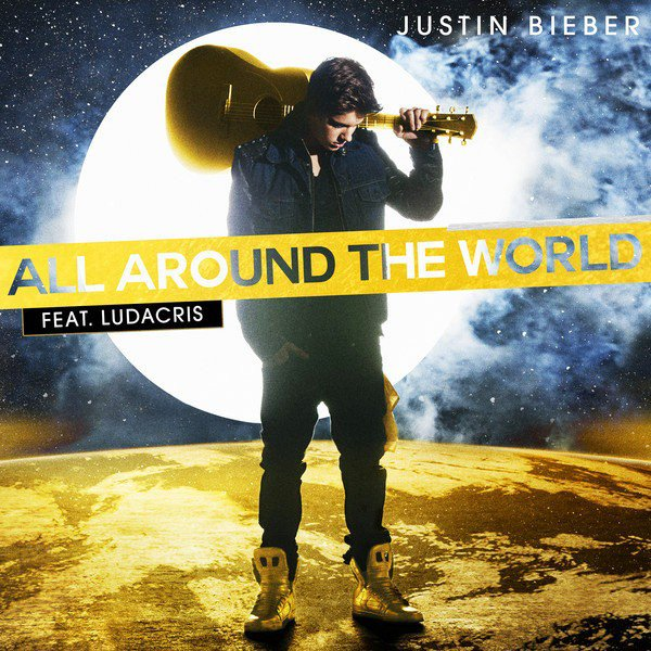 Justin Bieber Feat. Ludacris - All Around The World # Alexia