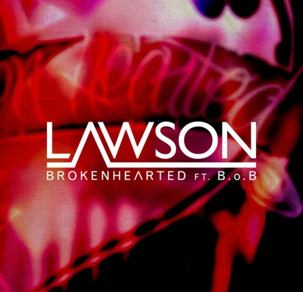 Lawson Feat. B.o.B - Brokenhearted # Alexia