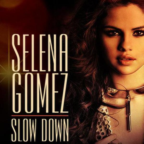 Selena Gomez - Slow Down # Alexia