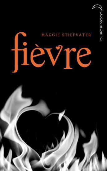 ACHAT DU JOUR: FIEVRE DE MAGGIE STIEFVATER ****